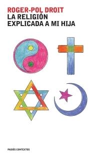 La Religion Explicada A Mi Hija por Roger-pol Droit epub