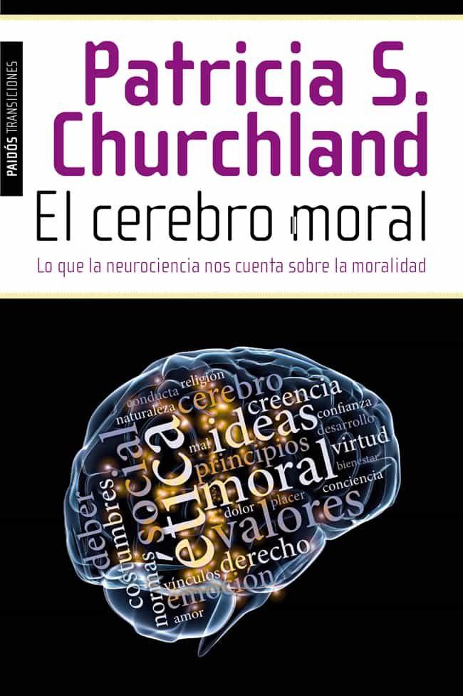 Resultado de imagen para El cerebro moral. Patricia Churchland.