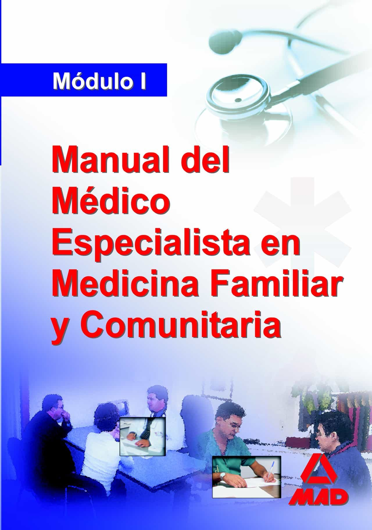 Manual Del Medico Especialista En Medicina Familiar Y Comunitaria . Modulo I por Vv.aa.