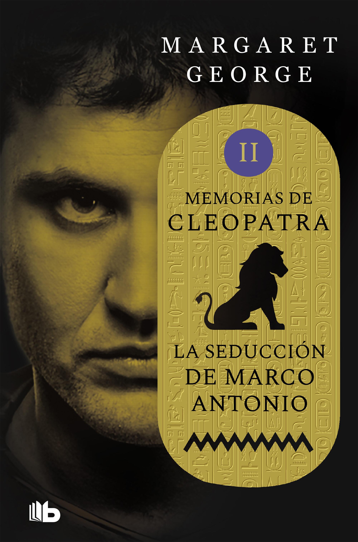 LA SEDUCCIÓN DE MARCO ANTONIO (MEMORIAS DE CLEOPATRA 2) EBOOK ...
