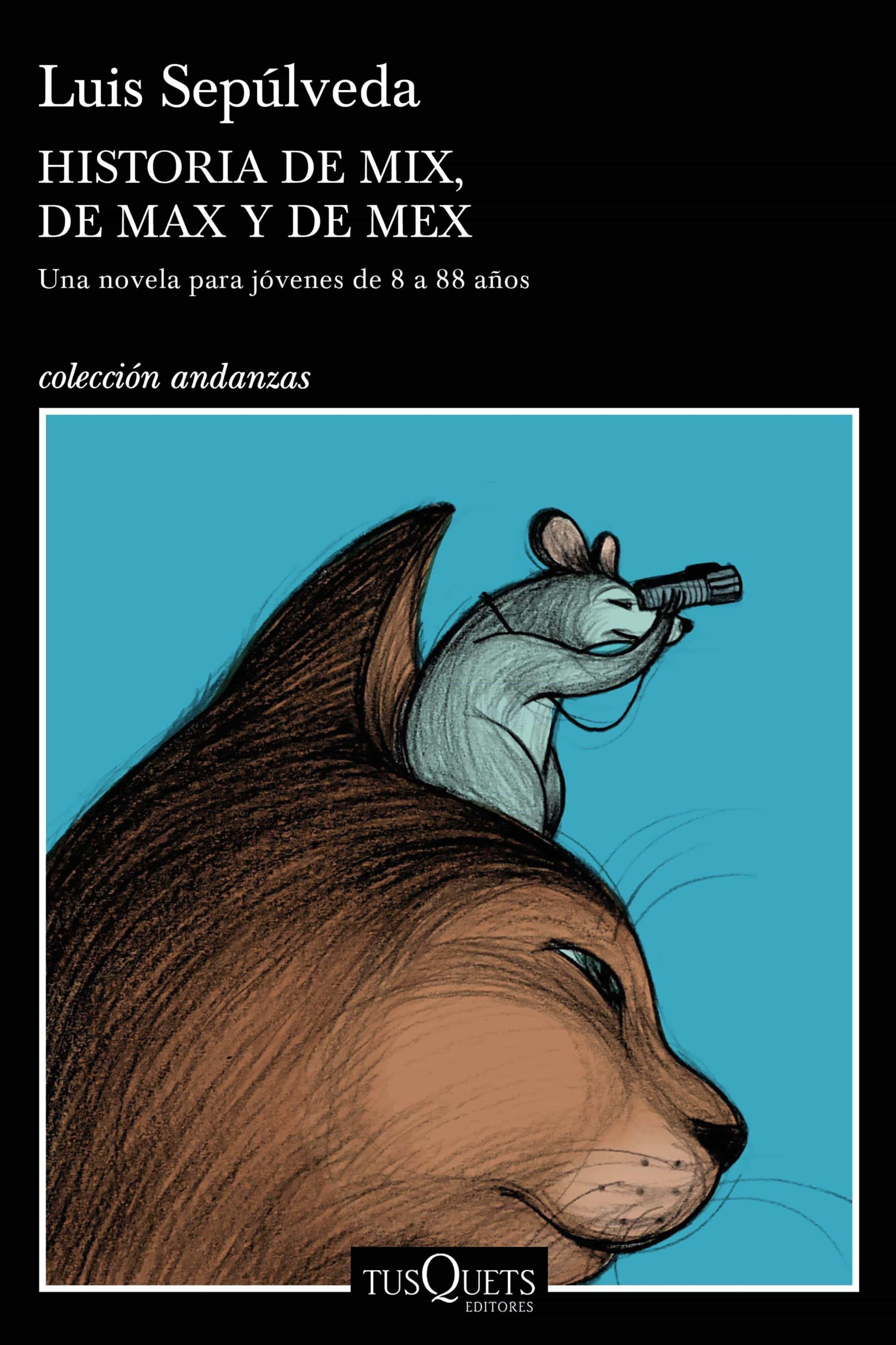 Historias De Mix, De Max, Y De Mex   por Luis Sepulveda