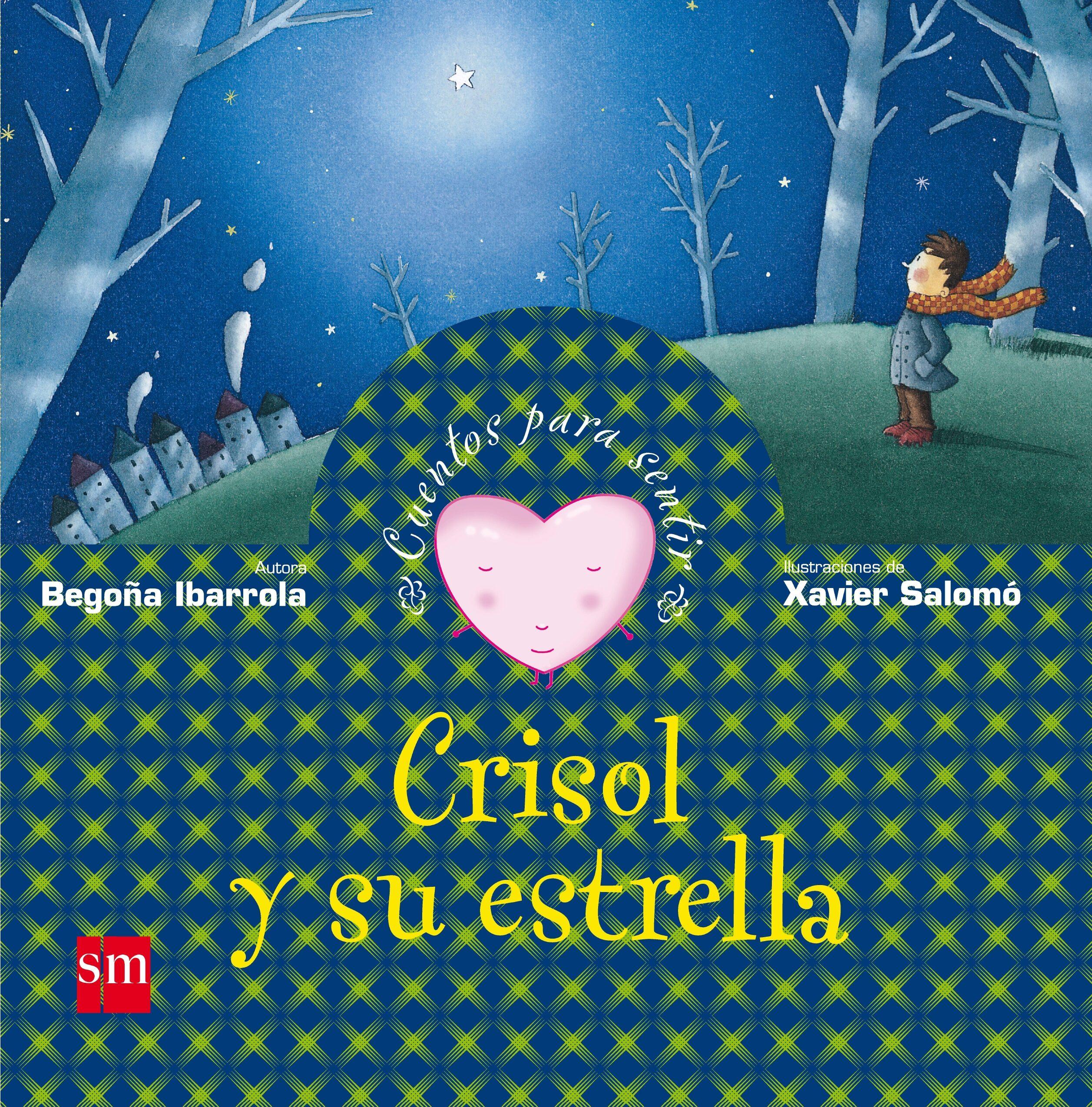 crisol y su estrella (cuentos para sentir emociones) confianza en uno mismo-begoña ibarrola-9788467507355