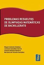 Problemas Resueltos De Olimpiadas Matematicas De Bachillerato por Lorenzo Gonzalez Garcia