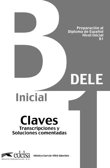 Peparacion Al Diploma De Español. Nivel Inicial B1. Claves Dele por Monica Garcia-viño Sanchez
