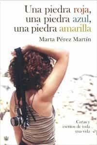 Una Piedra Roja, Una Azul, Una Amarilla por Marta Perez Martin