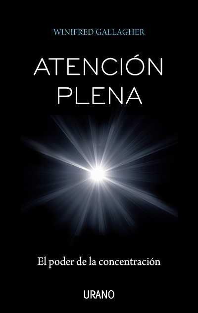 atencion plena: el poder de la concentracion-winifred gallagher-9788479537555