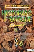 historias del bosque y guia del naturalista de forestas-jose manuel gonzalez-9788483210055