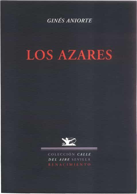 Los Azares por Gines Aniorte