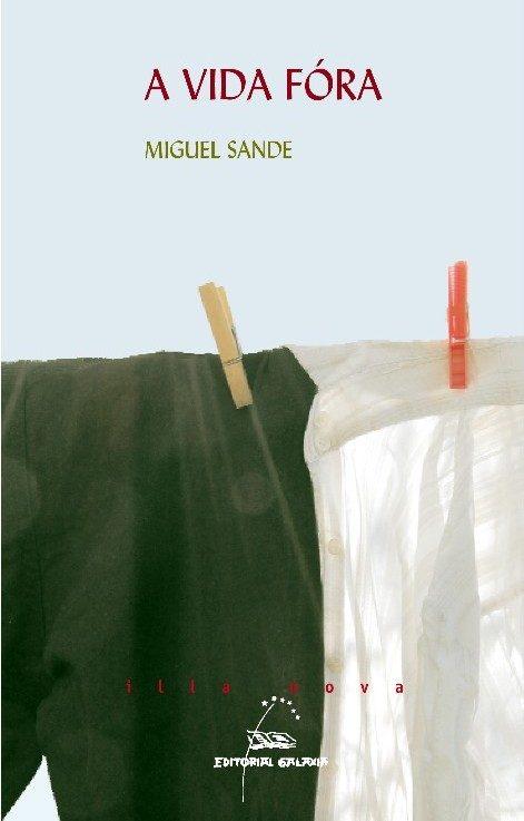 a vida fóra (ebook)-miguel sande-9788491510055