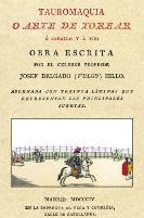 tauromaquia o arte de torear; adornada con treinta laminas que re presentan las principales suertes (madrid, 1804 en la imprenta de vega y compañia)-jose pepe-hillo delgado-9788493774455