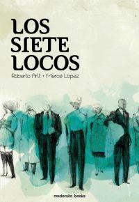 Los Siete Locos por Roberto Arlt