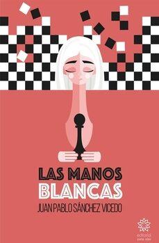 Las Manos Blancas por Juan Pablo Sánchez Vicedo