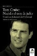 Tom Cruise : Nacido El Tres De Julio por Marc Servitje Gratis