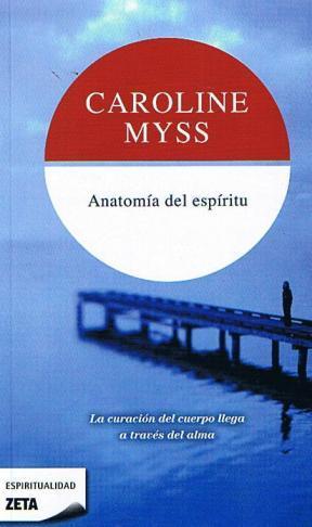 ANATOMIA DEL ESPIRITU   CAROLINE MYSS   Comprar libro 9788496581555