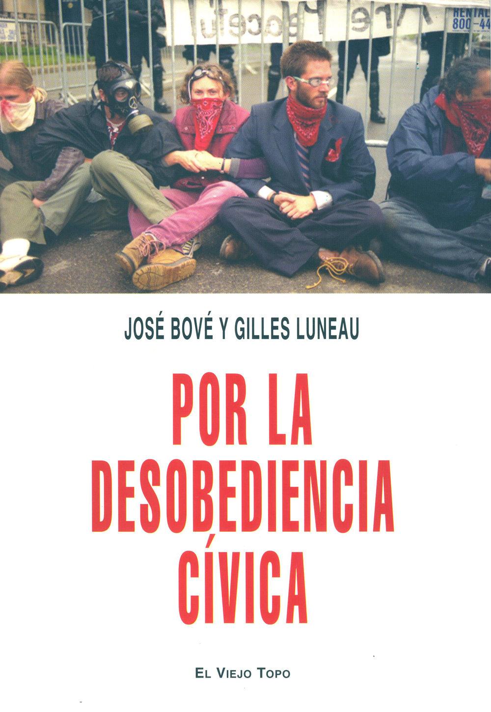 Por La Desobediencia Civica (el Viejo Topo) por Jose Bove