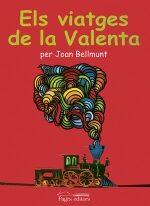 Els Viatges De La Valenta por Joan Bellmunt