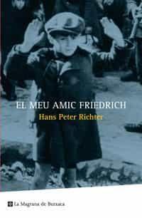 El Meu Amic Friedrich por Hans Peter Richter