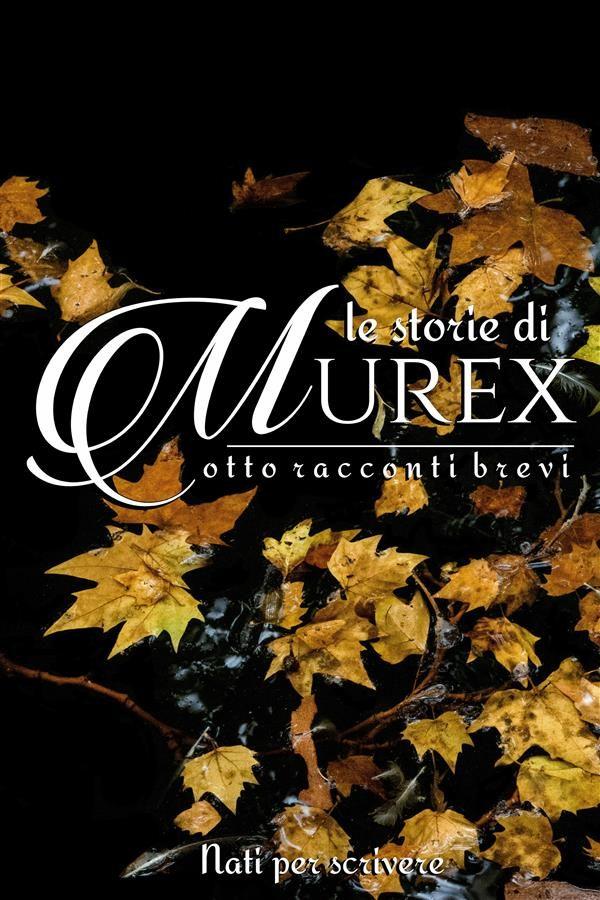 le storie di murex (ebook)-9788894210255