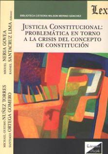 Justicia Constitucional: Problematica En Torno A La Crisis Del Co Ncepto De Constitucion por Michael Gustavo Nuñez Torres