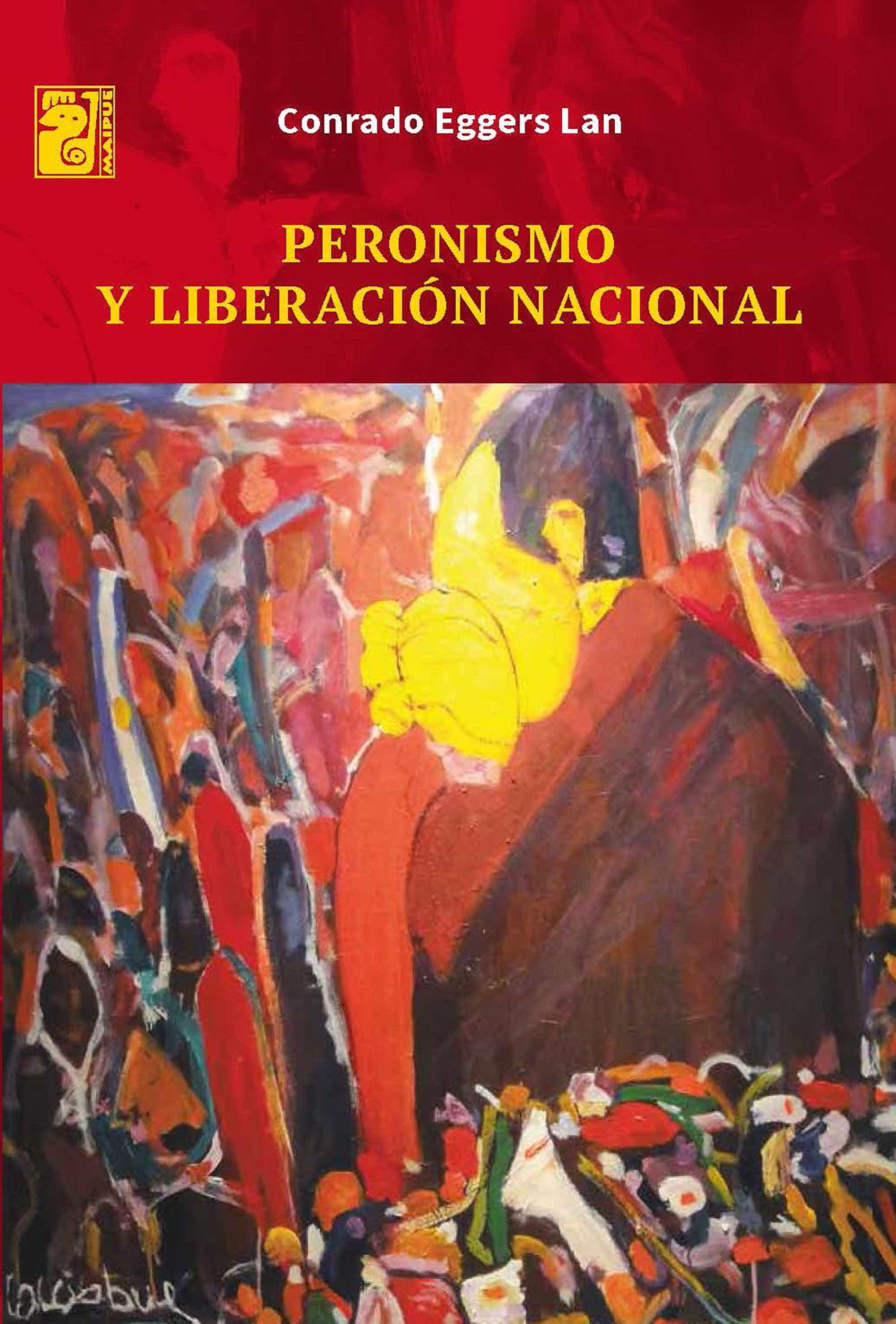 peronismo y liberación nacional (ebook)-conrado eggers lan-9789873615955