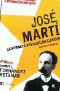Jose Marti: La Primera Revolucion Cubana por Cristina Noble