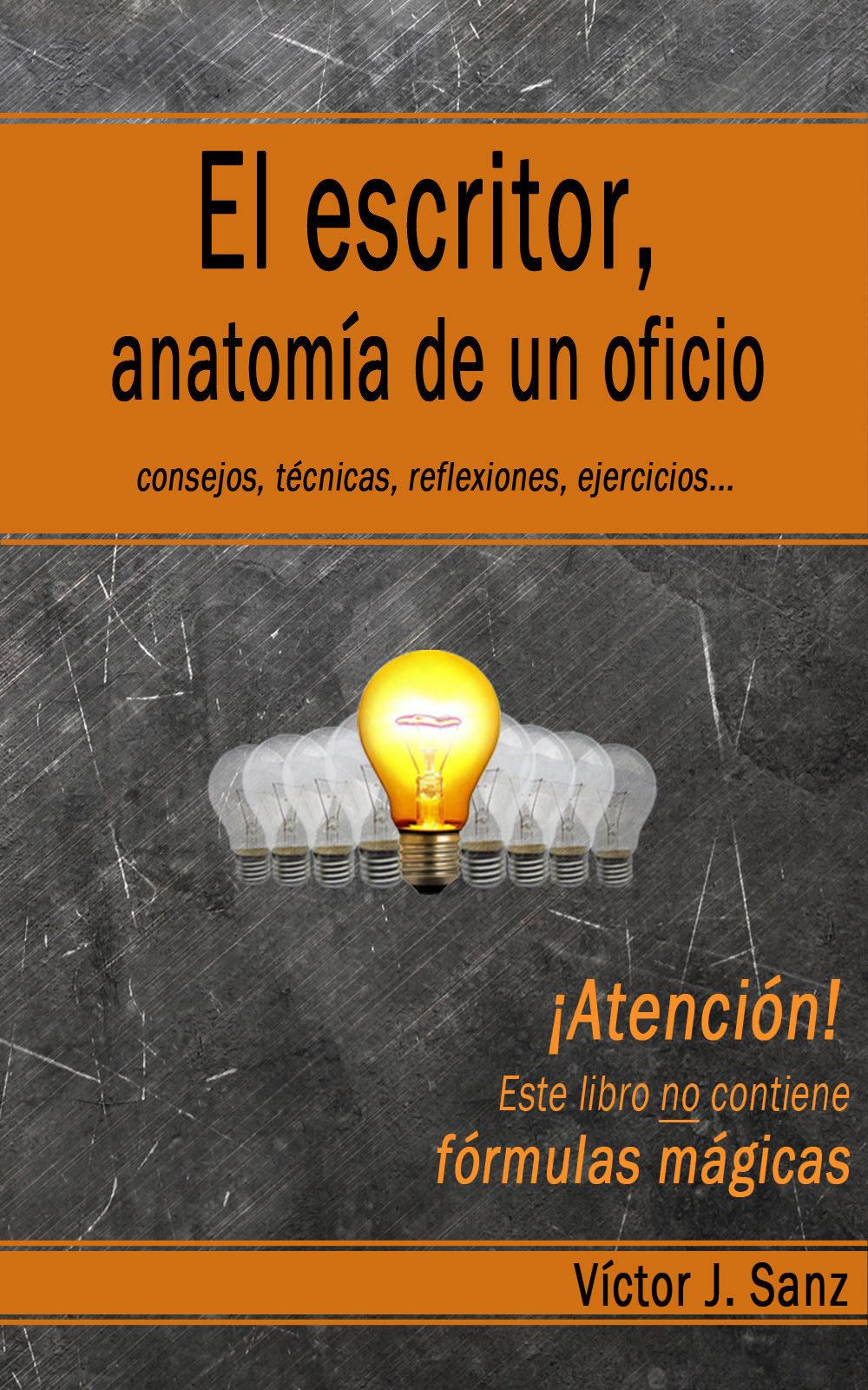 EL ESCRITOR, ANATOMÍA DE UN OFICIO EBOOK | VICTOR J. SANZ ...