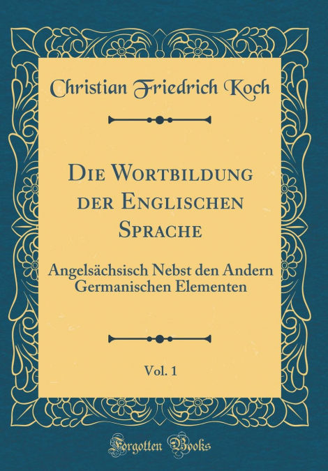 Descarga gratuita Die Wortbildung Der Englischen Sprache, Vol. 1 PDF