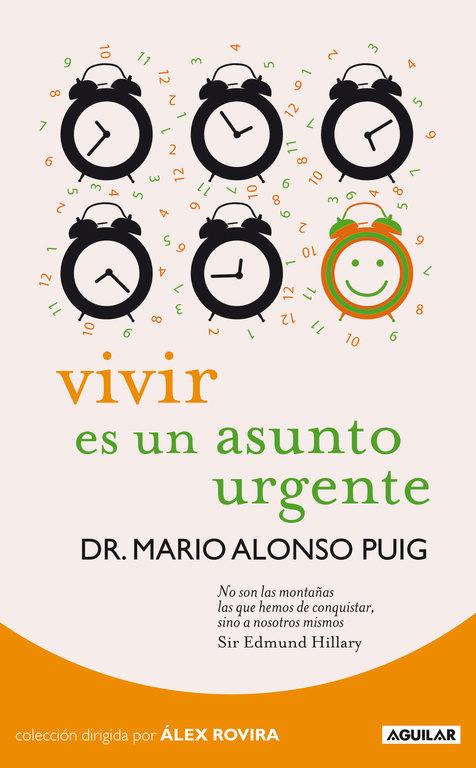 Vivir Es Un Asunto Urgente por Mario Alonso Puig