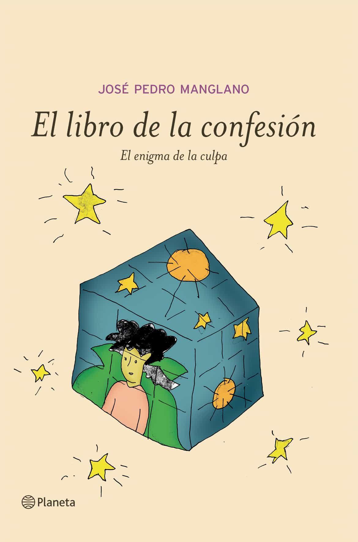 El Libro De La Confesion: El Enigma De La Culpa por Jose Pedro Manglano Castellary