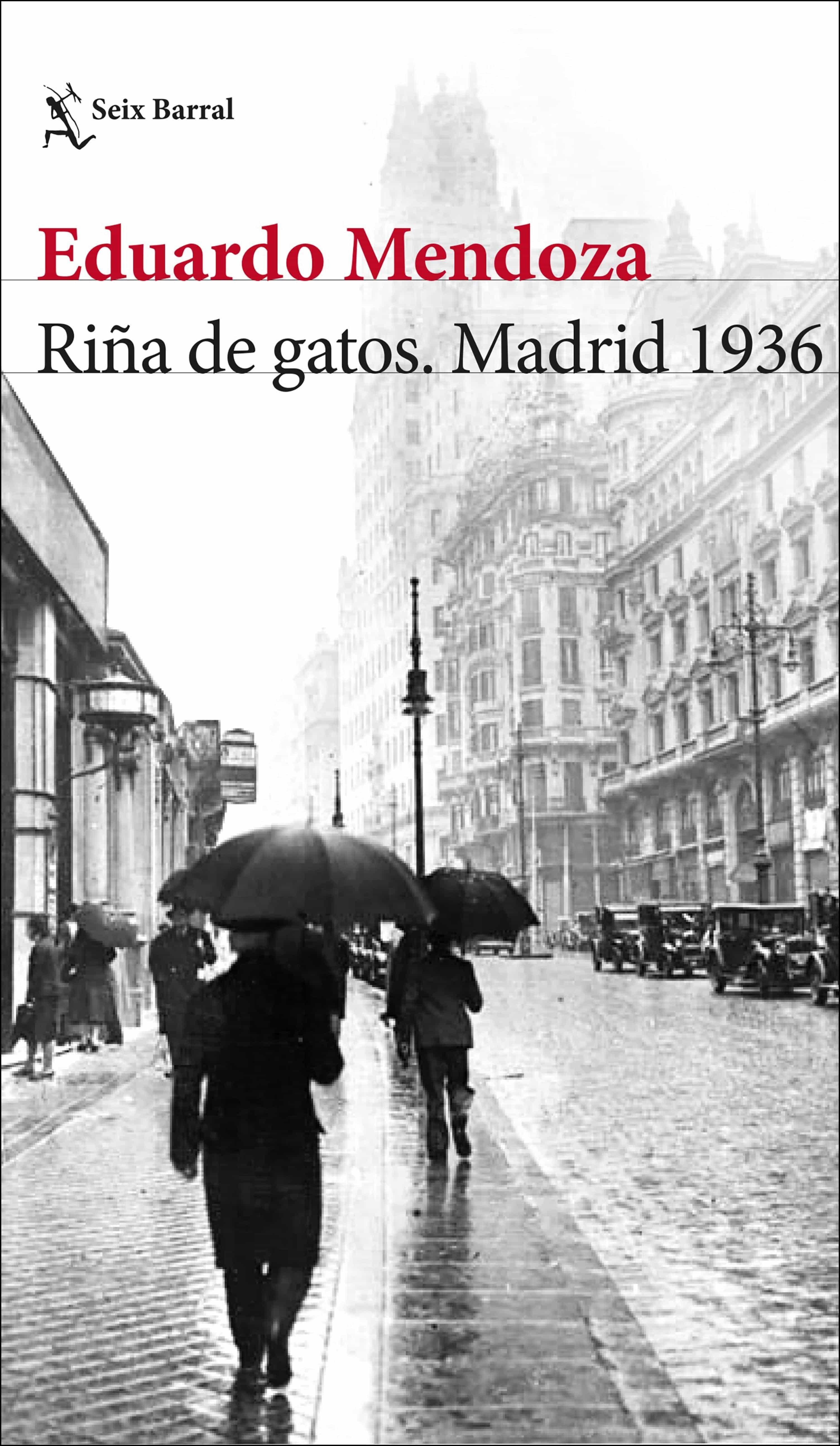 Riña De Gatos. Madrid 1936   por Eduardo Mendoza