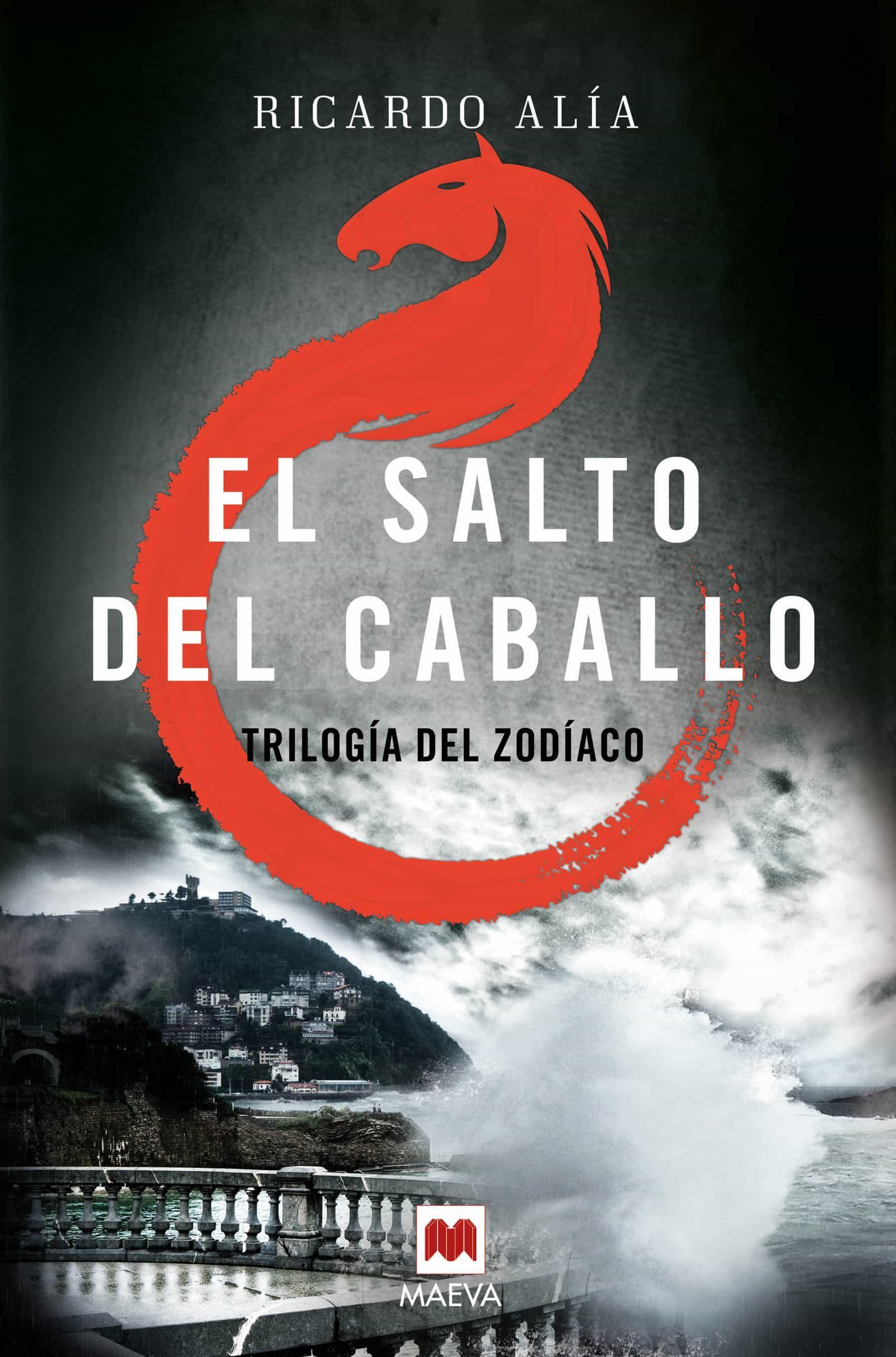 El Salto Del Caballo (trilogia Del Zodiaco 3) por Ricardo Alia