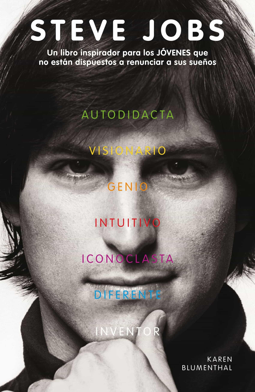 Yo, Steve Jobs: Sus inspiradoras e innovadoras ideas en sus propias palabras (Spanish Edition)