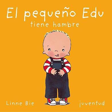 El Pequeño Edu Tiene Hambre (2ª Ed.) por Linne Bie epub