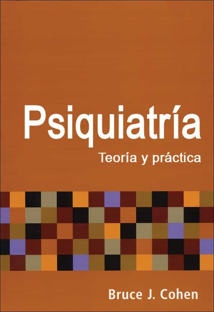 Psiquiatria: Teoria Y Practica por Bruce J. Cohen Gratis