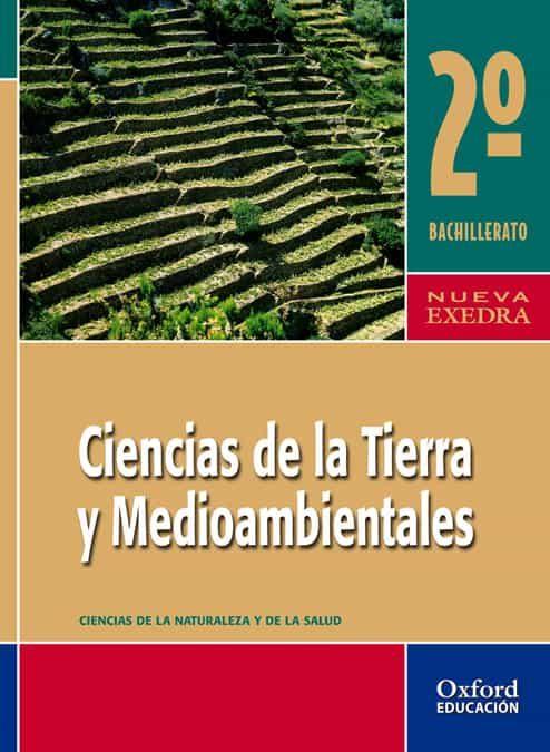 Ciencias De La Tierra Y Medioambiente (2º Bachillerato) (proyecto Nueva Exedra) por Vv.aa.