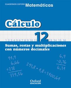 Cuaderno Matematicas: Calculo 12: Sumas, Restas Y Multiplicacione S Con Numeros Decimales (educacion Primaria) por Vv.aa. epub