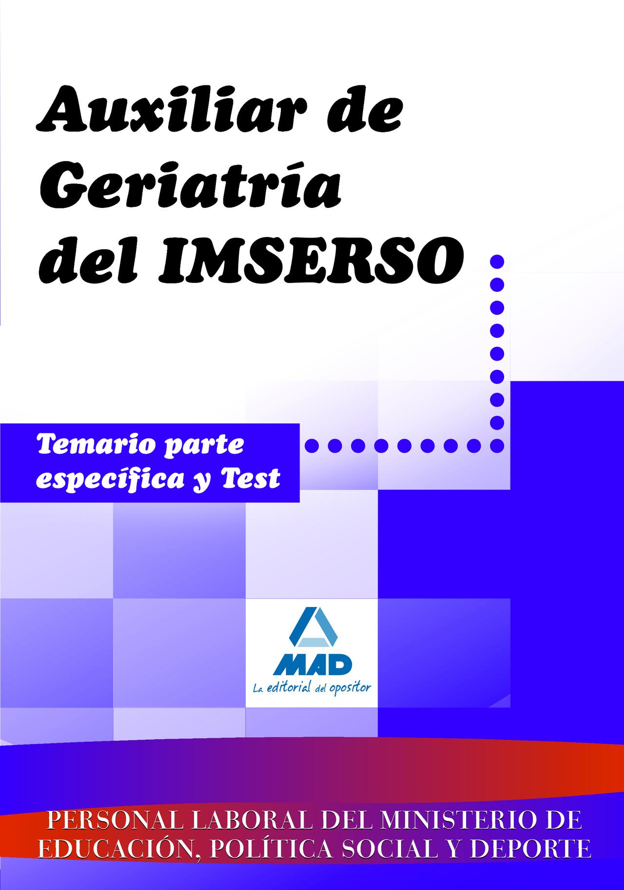 personal laboral del imserso. auxiliar de geriatria. temario part e especifica y test-9788467611465