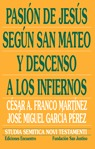 La Pasion De Jesus Segun San Mateo Y Descenso A Los Infiernos por Cesar A. Franco Martinez Gratis