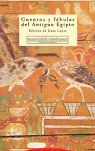 Cuentos Y Fabulas Del Antiguo Egipto por Jesus Lopez