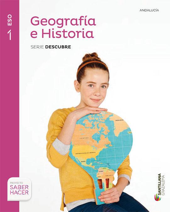 Geografia  E Historia 1º Eso Serie Descubre Daber Hacer Ed 2016 Andalucia por Vv.aa.