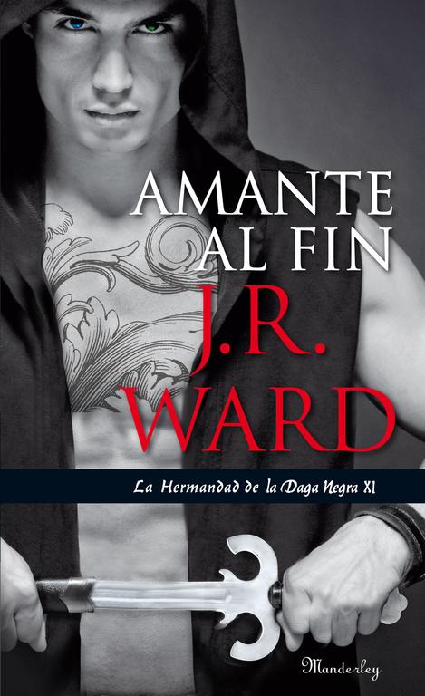 amante al fin (la hermandad de la daga negra xi)-j. r. ward-9788483655665