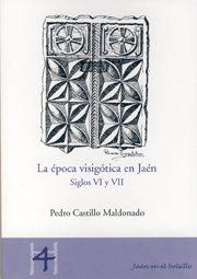 La Epoca Visigotica En Jaen por Pedro Castillo Maldonado epub