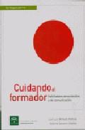 Cuidando Al Formador: Habilidades Emocionales Y De Comunicacion por Jose Luis Bimbela Pedrola;                                                           Bibiana Navarro Matillas epub
