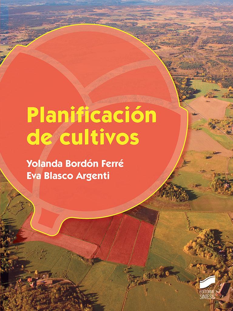 Planificacion De Cultivos por Yolanda Bordon Ferre;                                                           Eva Blasco Argenti