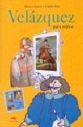 Velazquez Para Niños (incluye 13 Pegatinas) por Marina Garcia;                                                           Emilio Sola