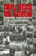 Mil Dias De Fuego: Memorias Documentadas De La Guerra Del 36 por Jose Maria Garate Cordoba epub