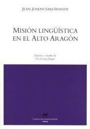 Mision Lingüistica En El Alto Aragon por Jean-joseph Saroïhandy;                                                                                                                                                                                                          Estud. De Oscar Latas A epub
