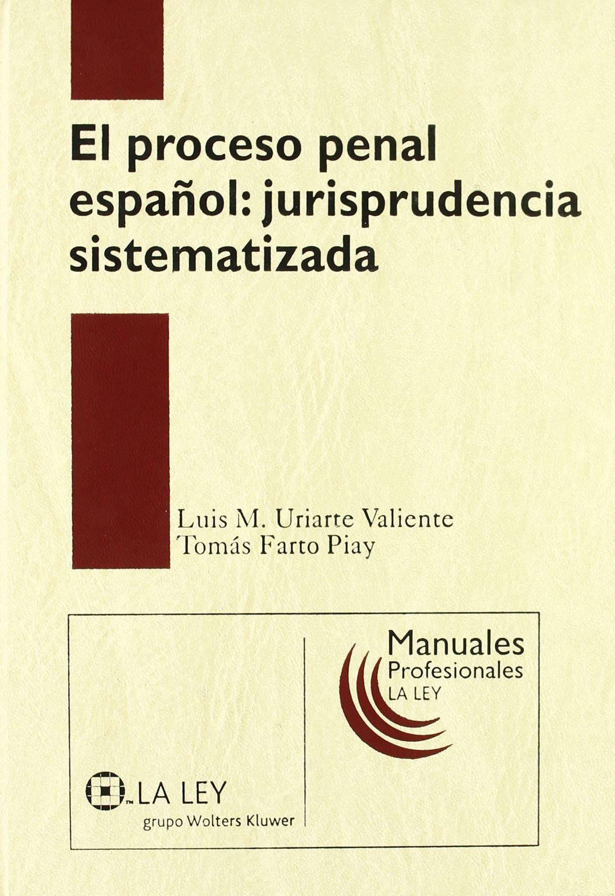 Proceso Penal Español: Jurisprudencia Sistematizada por Luis Maria Uriarte Valiente epub