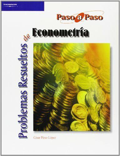 Problemas Resueltos De Econometria por Cesar Perez Lopez Gratis