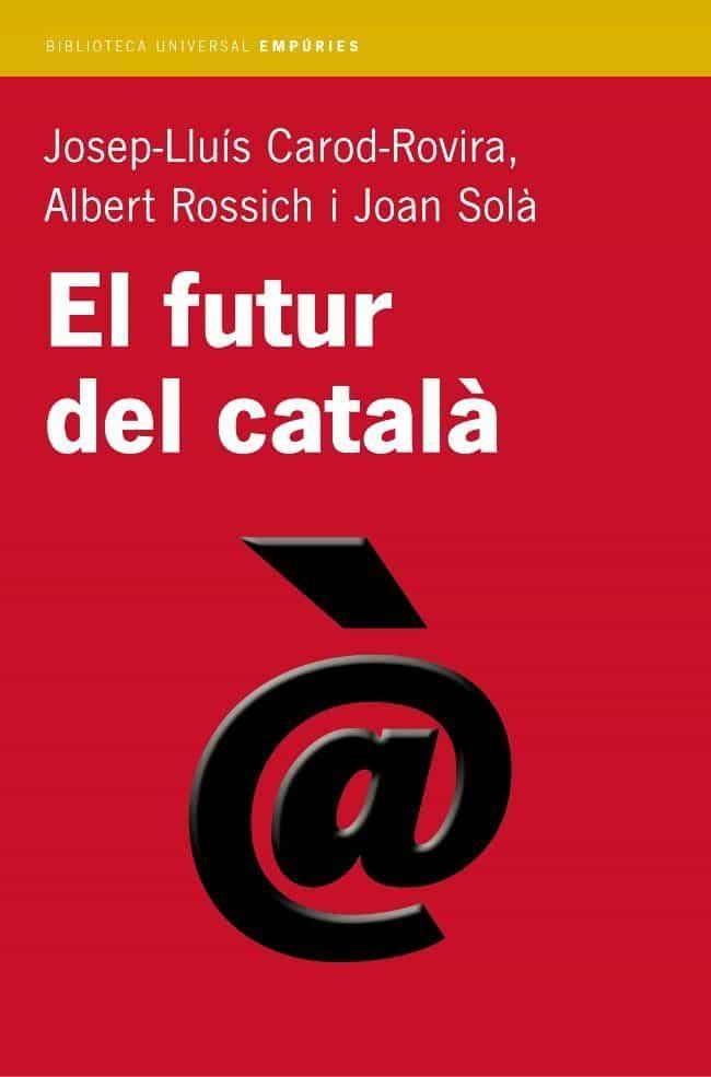 El Futur Del Catala por Josep Lluis Carod Rovira epub